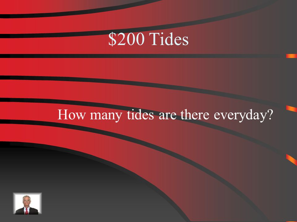$100 Answer from Tides 2 times a day