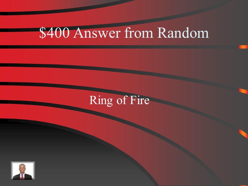 $400 Random Where do most volcanoes form?