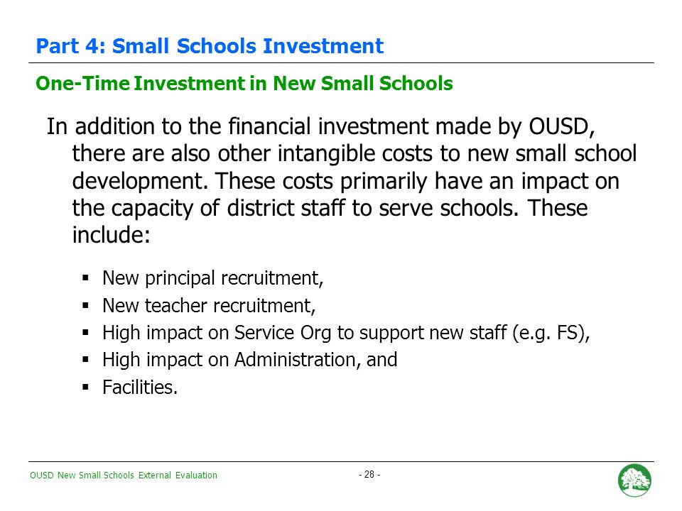 OUSD New Small Schools External Evaluation One-Time Investment in New Small Schools OUSDs one-time financial investment in the creation of new small schools has relied on Expect Success funding.