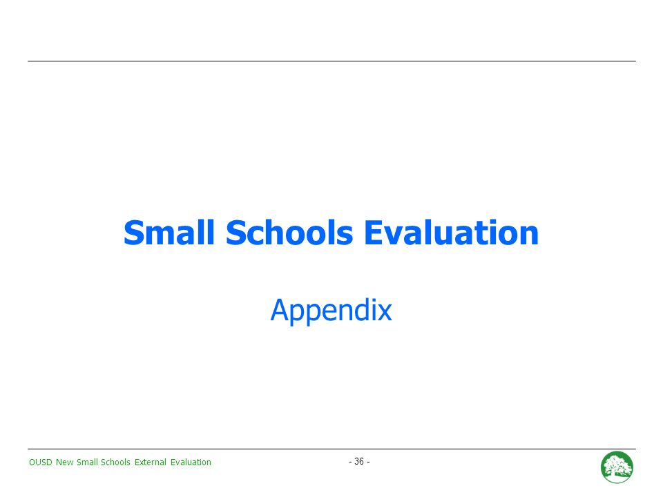 OUSD New Small Schools External Evaluation New Small Schools Evaluation Board Presentation September 26, 2007