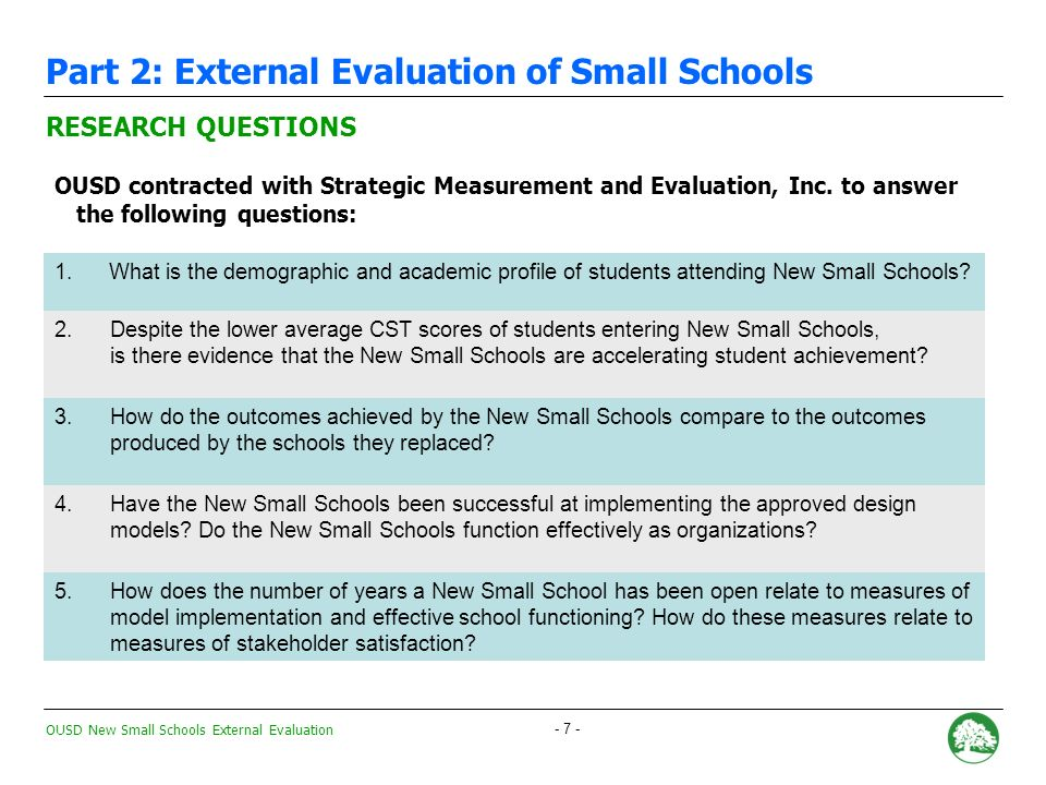 OUSD New Small Schools External Evaluation - 17 - QUESTIONS #3: How do the outcomes achieved by the New Small Schools compare to the outcomes produced by the schools they replaced.