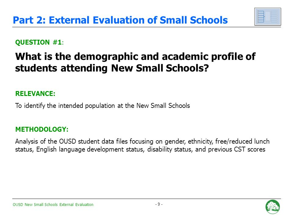 OUSD New Small Schools External Evaluation - 9 - QUESTION #1: What is the demographic and academic profile of students attending New Small Schools.