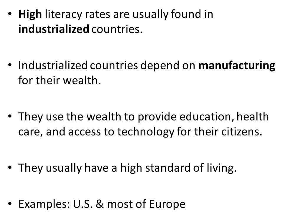 High literacy rates are usually found in industrialized countries.
