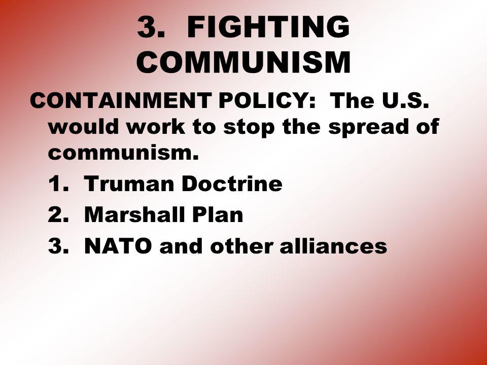 4.The Truman Doctrine & Domino Theory Truman Doctrine: U.S.