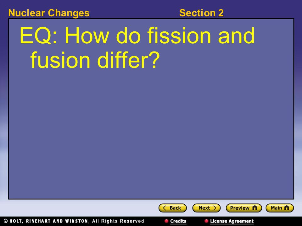 Section 2Nuclear Changes EQ: How do fission and fusion differ?