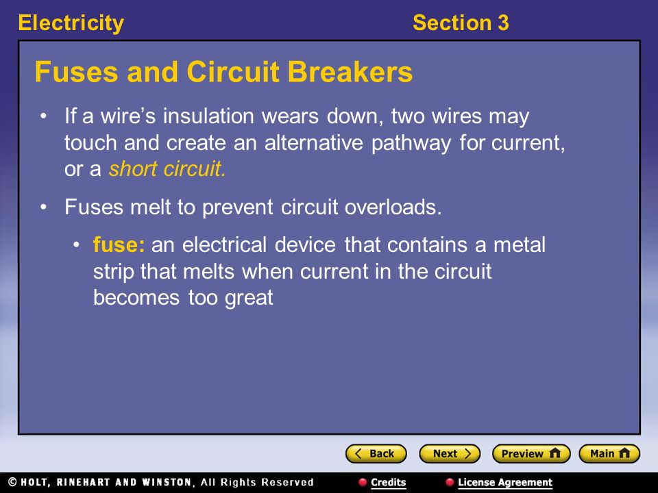 ElectricitySection 3 Fuses and Circuit Breakers Why is an overloaded circuit dangerous? The high currents in overloaded circuits can cause fires. When