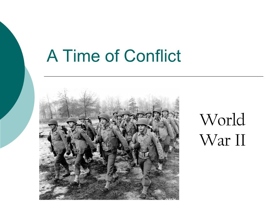 A Time of Conflict World War II