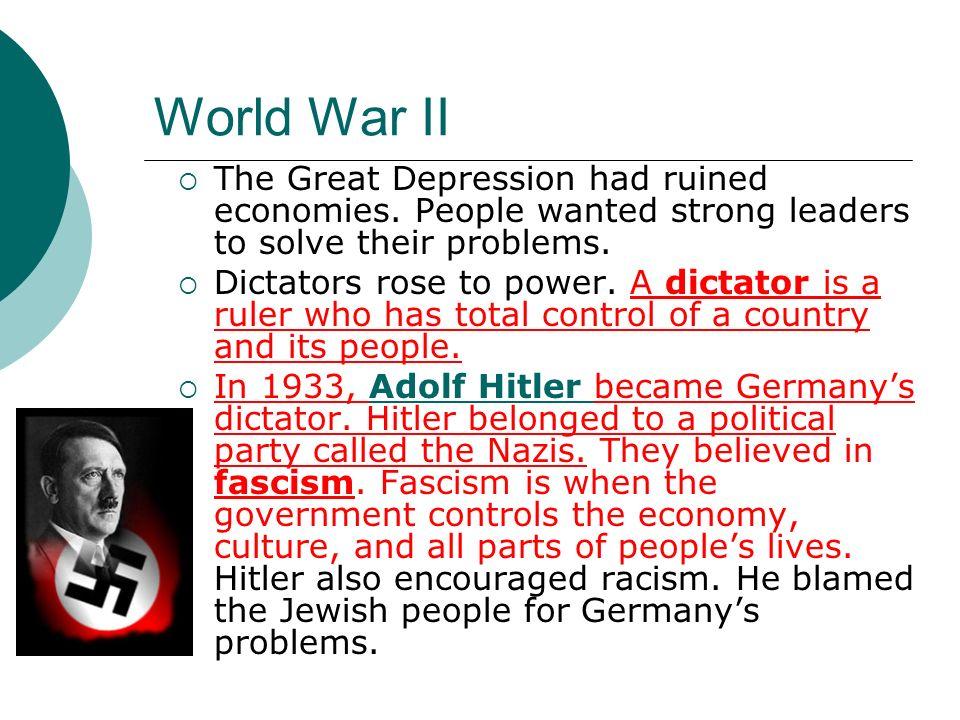 World War II The leaders of Germany (Hitler), Italy (Benito Mussolini), and Japan (Hideki Tojo) encouraged nationalism.