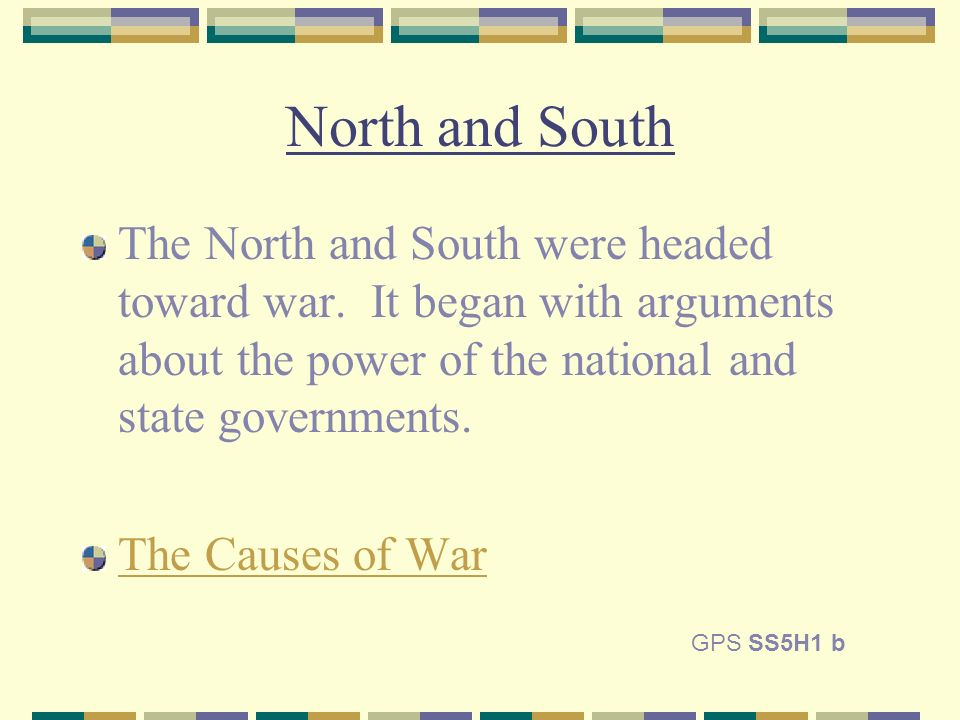 North and South The North and South were headed toward war.
