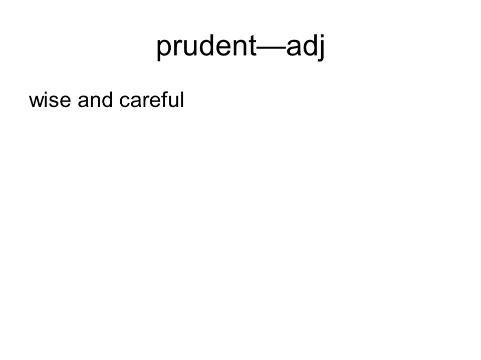prudentadj wise and careful