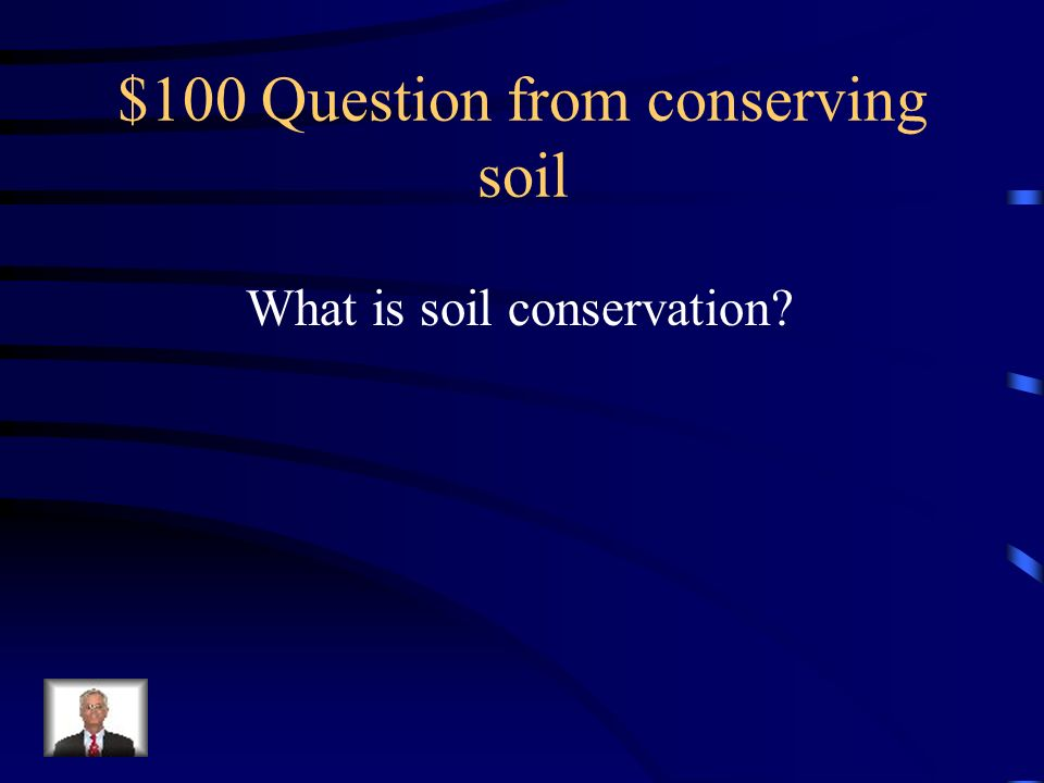 $500 Answer from Human activity The clearing of land and removing root that anchor soil