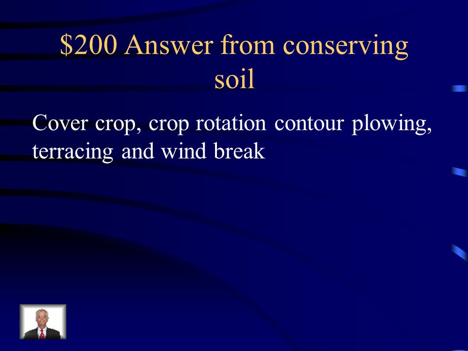 $200 Question from conserving soil What are methods that prevent soil erosion?