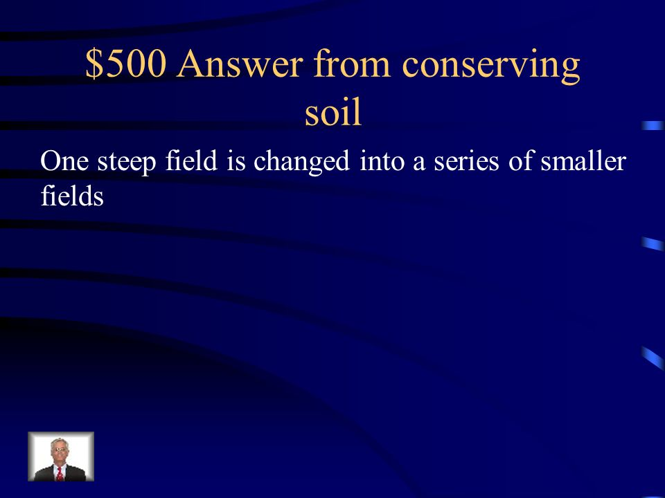 $500 Question from conserving soil What is terracing?