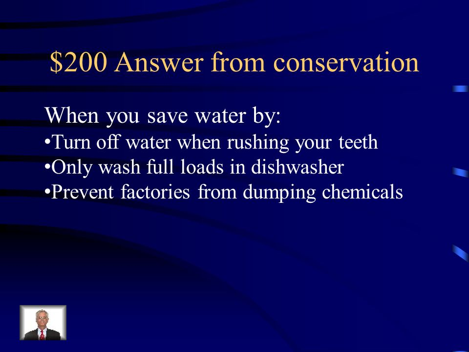 $200 Question from conservation What is water conservation?