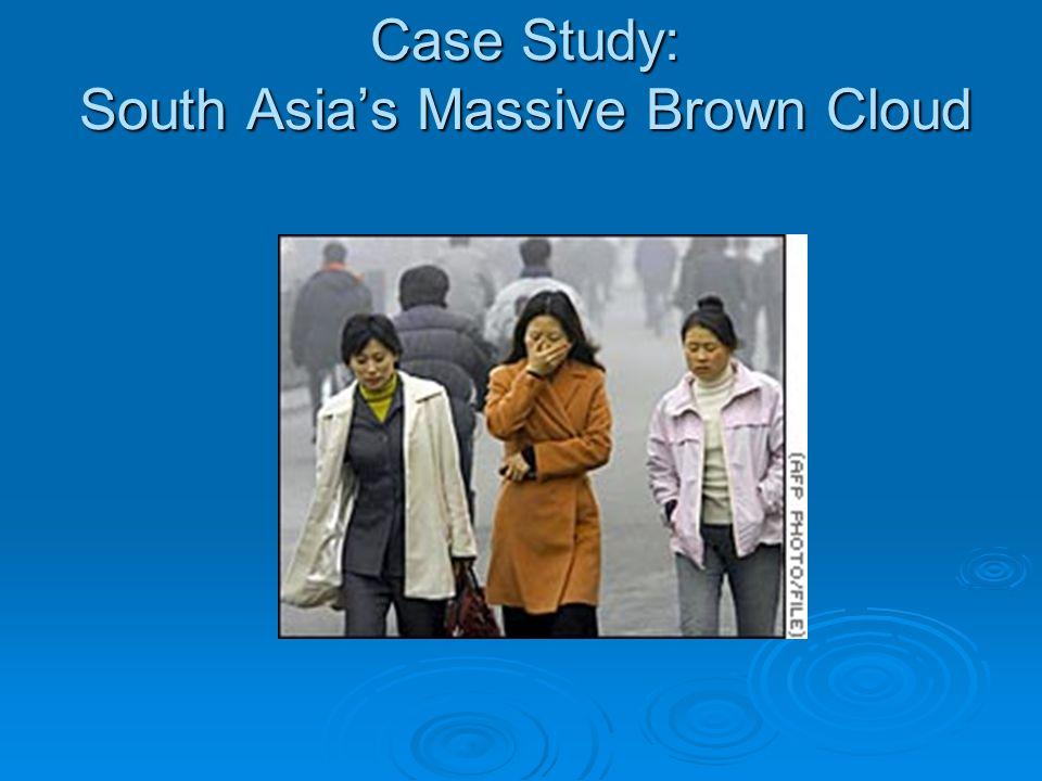 Case Study: South Asias Massive Brown Cloud