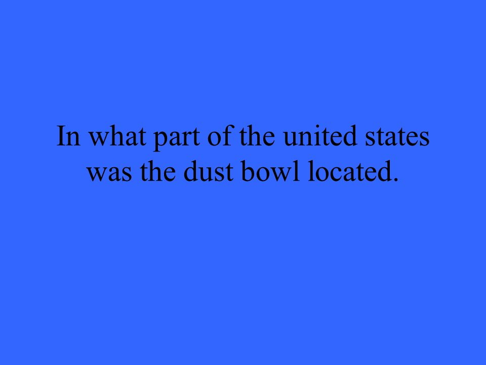In what part of the united states was the dust bowl located.
