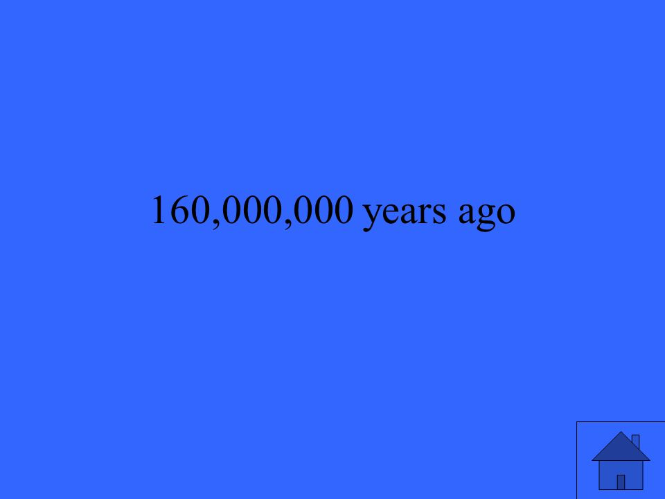 160,000,000 years ago