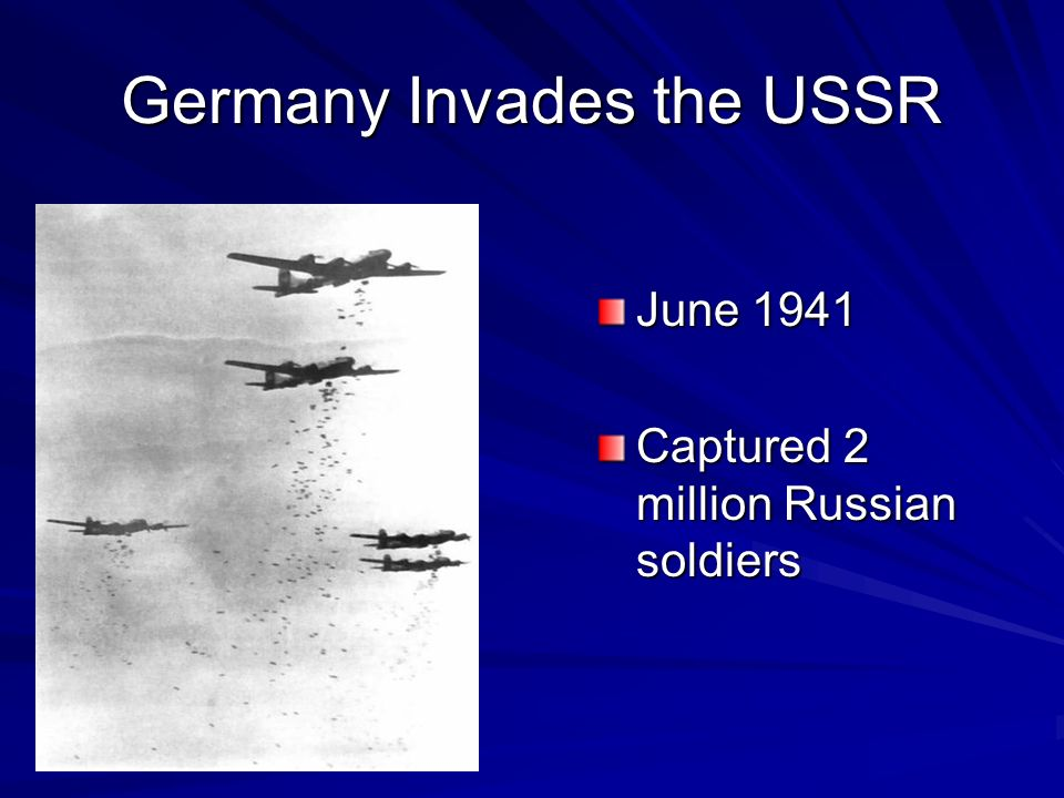 Germany Invades the USSR June 1941 Captured 2 million Russian soldiers