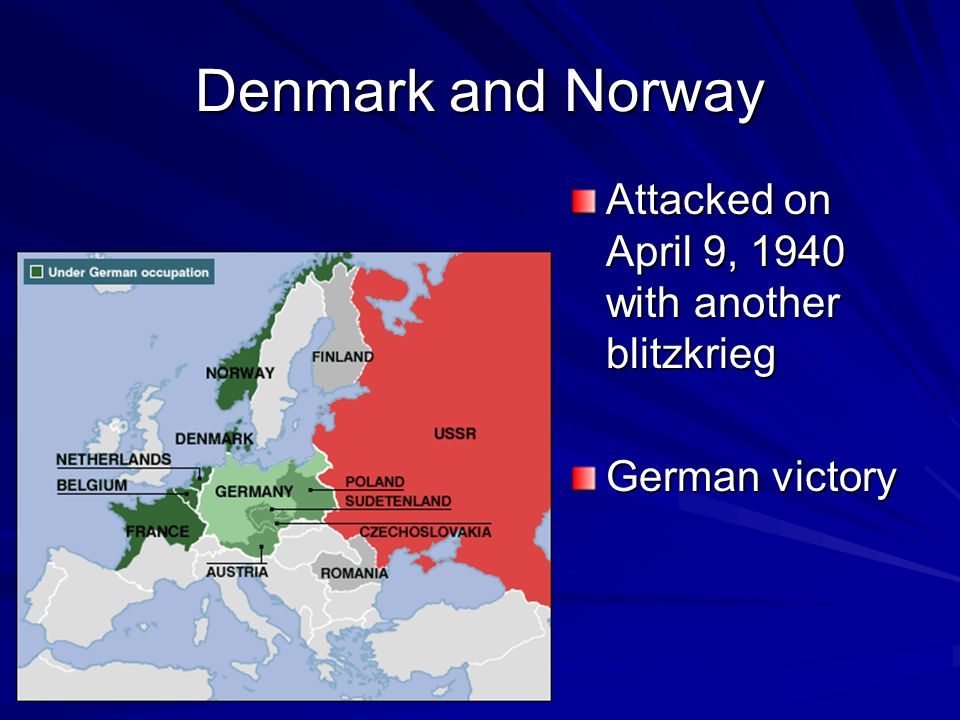 Denmark and Norway Attacked on April 9, 1940 with another blitzkrieg German victory