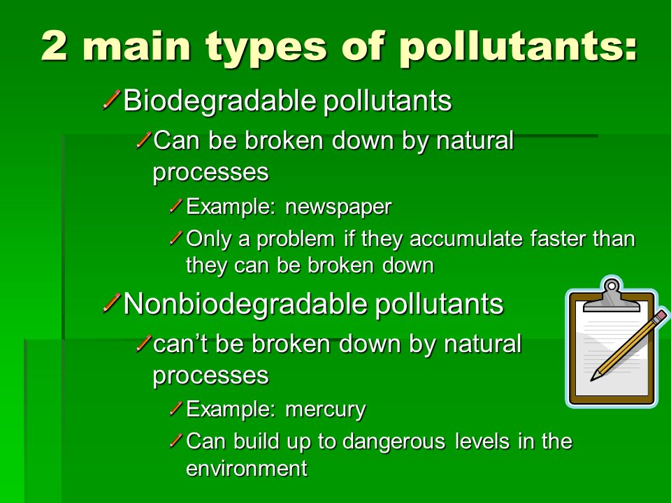 Pollution An undesirable change in the natural environment that is caused by the introduction of substances that are harmful to living organisms. Can