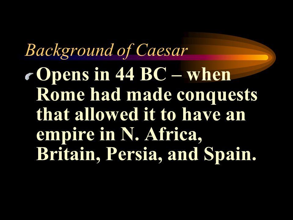 Julius Caesar Quick Facts 60 B.C.- First Triumvirate (Crassus, Pompey, Caesar) Caesar crosses Rubicon March 15, 44 B.C.- Caesar assassinated –Ides of