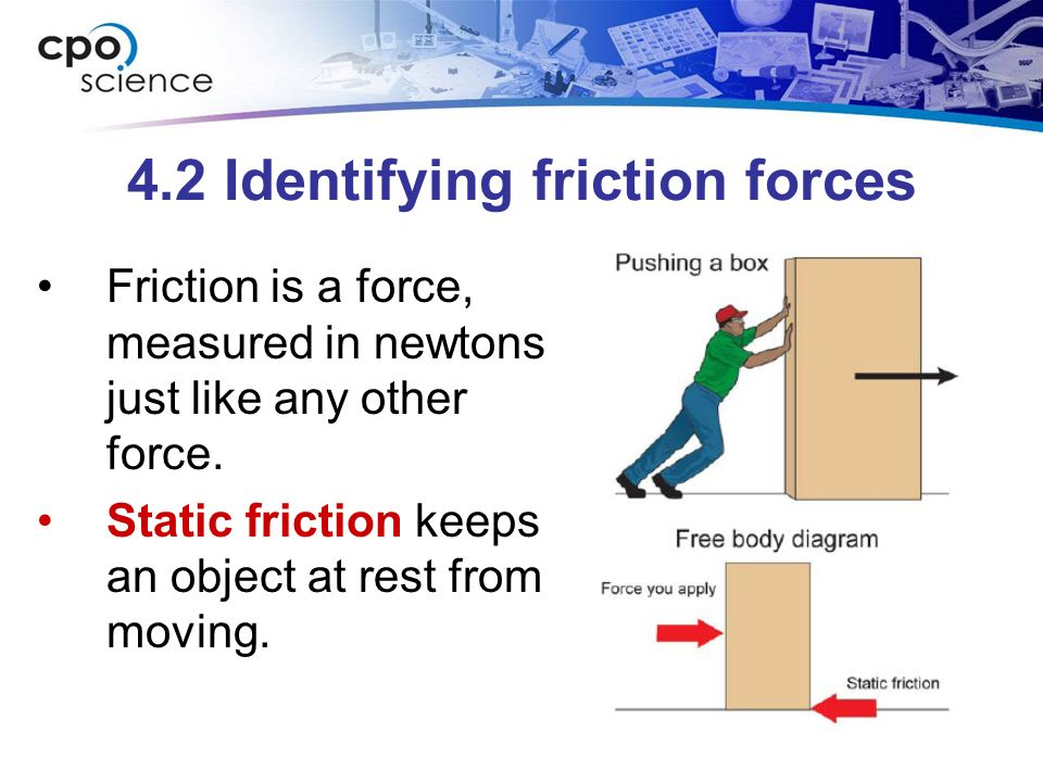 Sliding friction is a force that resists the motion of an object moving across a surface.