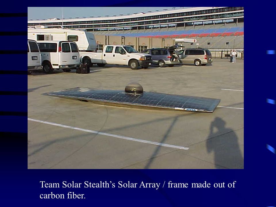 Team Solar Stealths Solar Array / frame made out of carbon fiber.