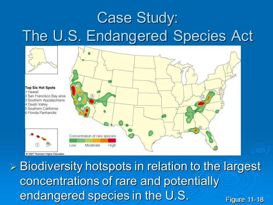 Case Study: The U.S. Endangered Species Act Biodiversity hotspots in relation to the largest concentrations of rare and potentially endangered species