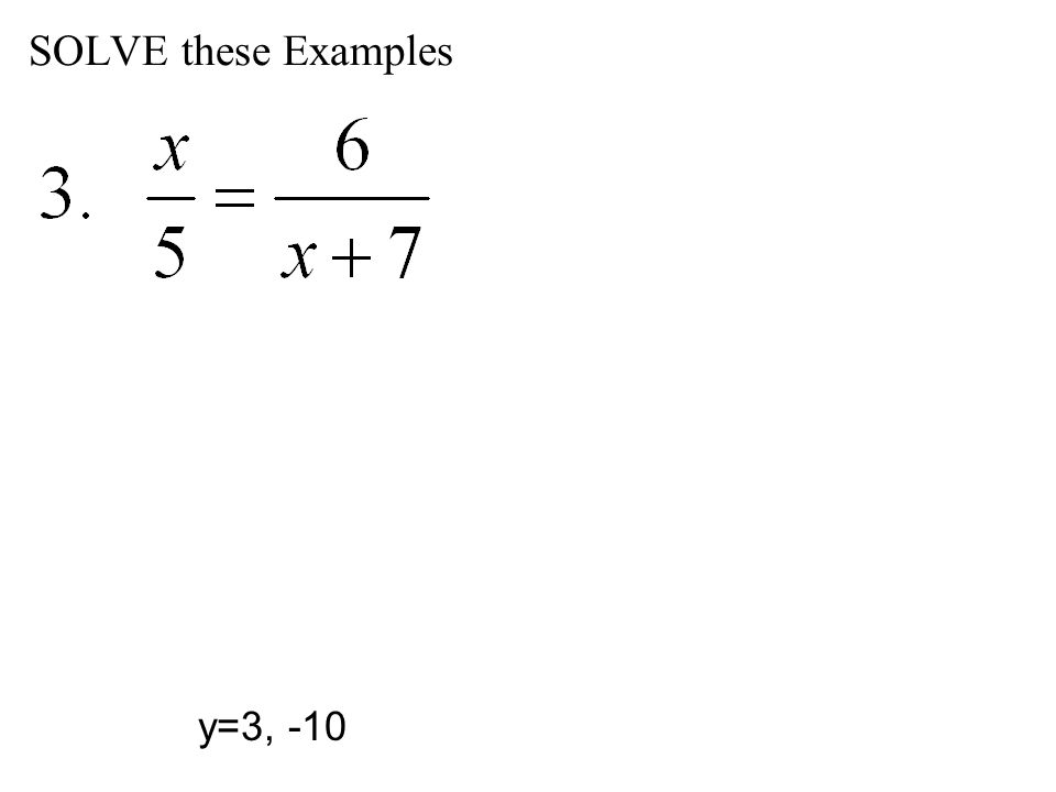 SOLVE these Examples y=3, -10