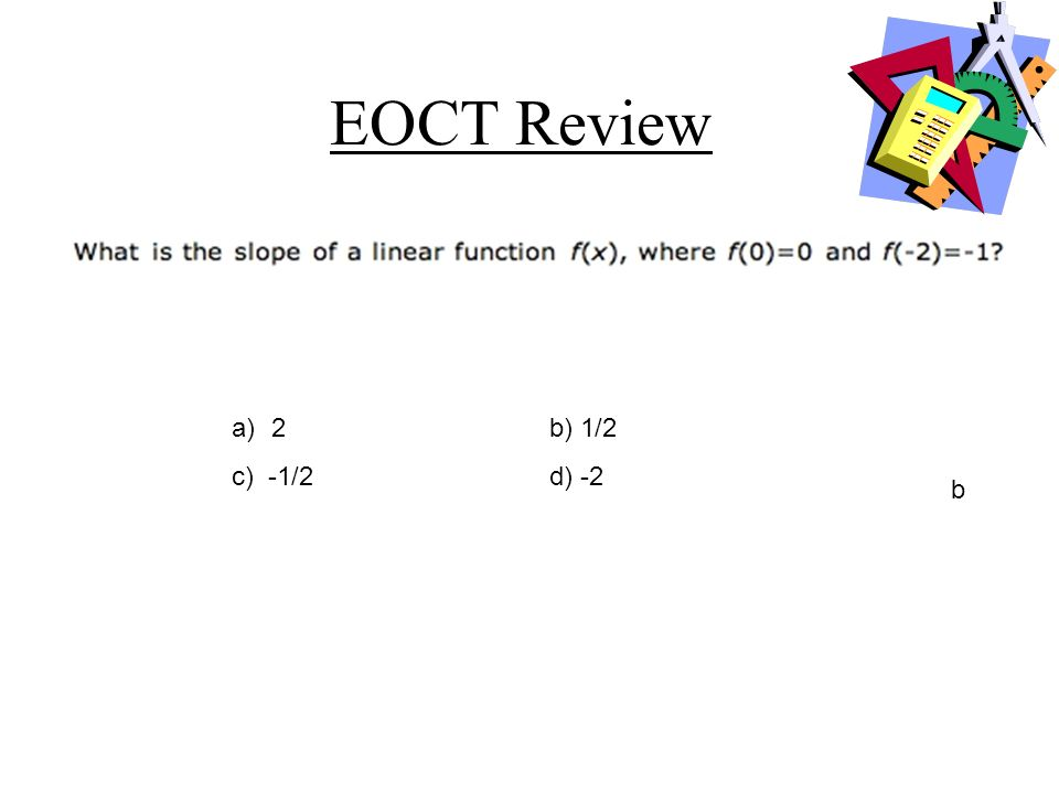 EOCT Review Is the following function even, odd, or neither? a)evenb) oddc) neither a