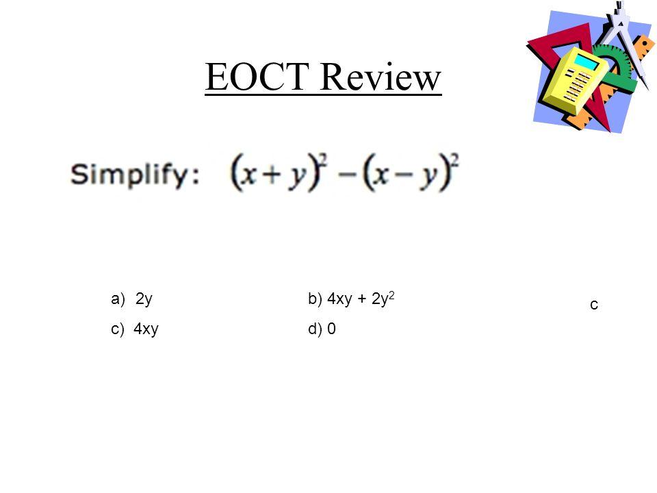 EOCT Review a)2b) 1/2 c) -1/2d) -2 b