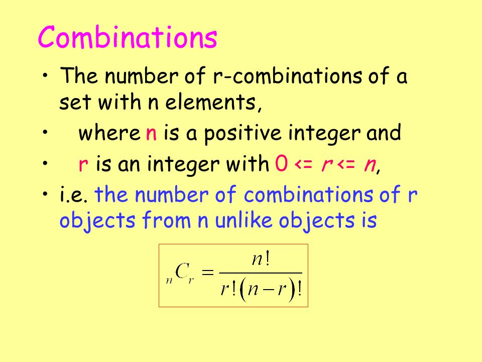 The number of r-combinations of a set with n elements, where n is a positive integer and r is an integer with 0 <= r <= n, i.e. the number of combinat
