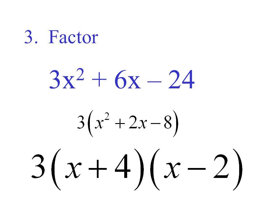 4. Factor 5x 2 + 5x – 10