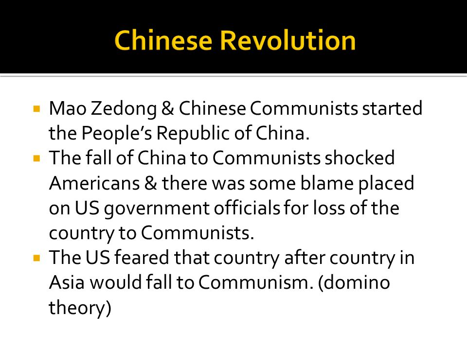 Mao Zedong & Chinese Communists started the Peoples Republic of China. The fall of China to Communists shocked Americans & there was some blame placed