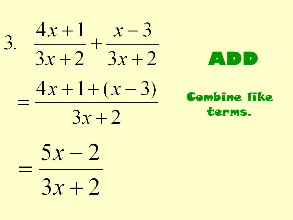 ADD Combine like terms.