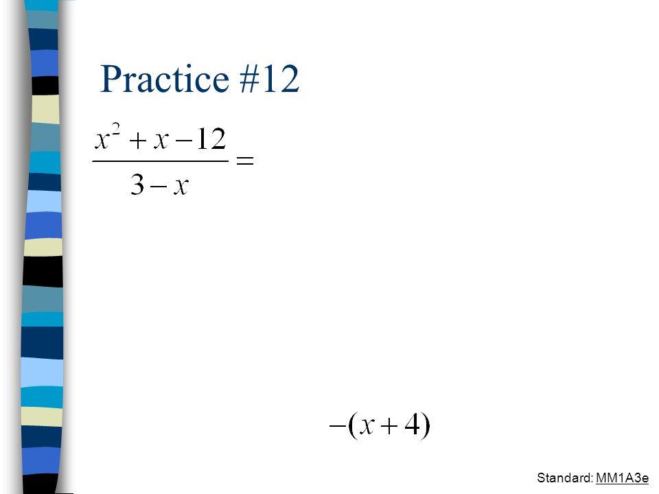Practice #12 Standard: MM1A3e