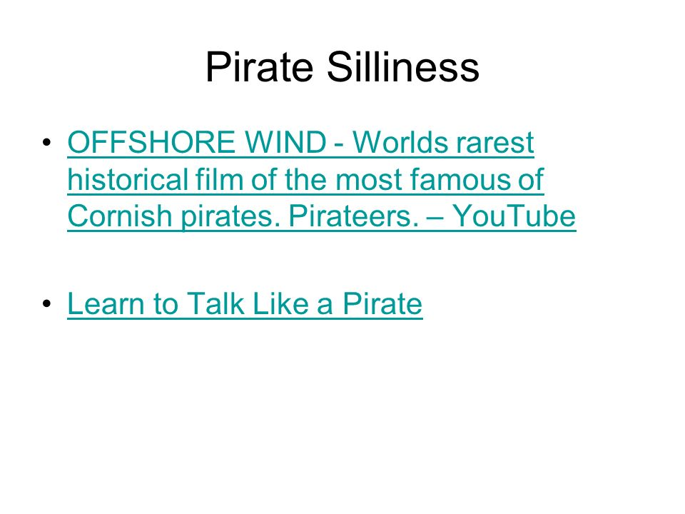 Pirate Silliness OFFSHORE WIND - Worlds rarest historical film of the most famous of Cornish pirates.