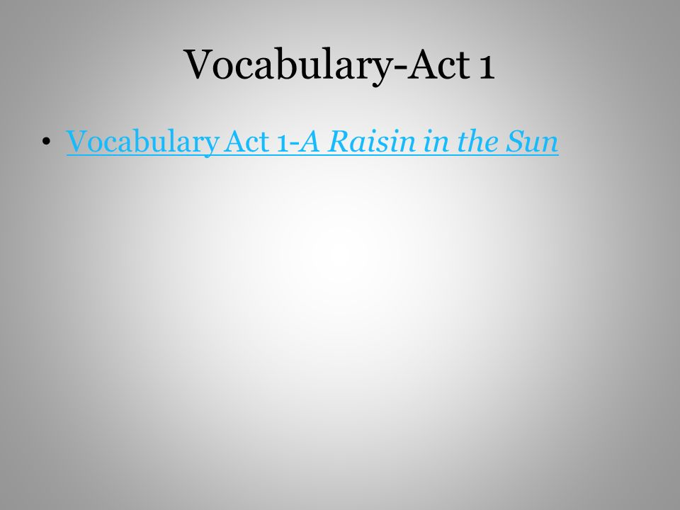Vocabulary-Act 1 Vocabulary Act 1-A Raisin in the Sun Vocabulary Act 1-A Raisin in the Sun