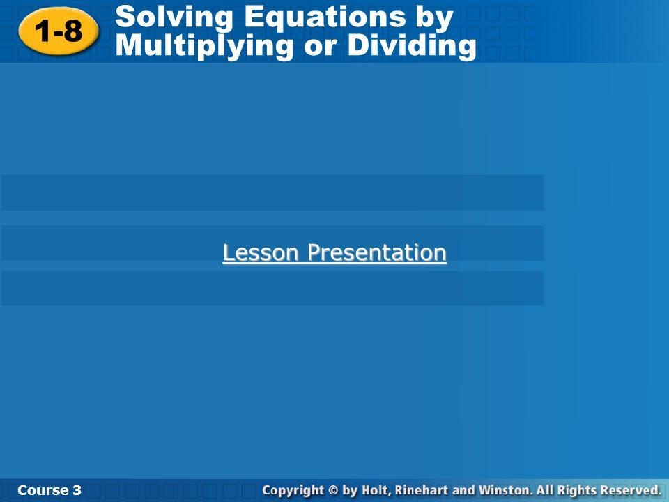 Lesson Quiz Solve.1. 3t = 9 2. –15 = 3b 3. = –7 4.