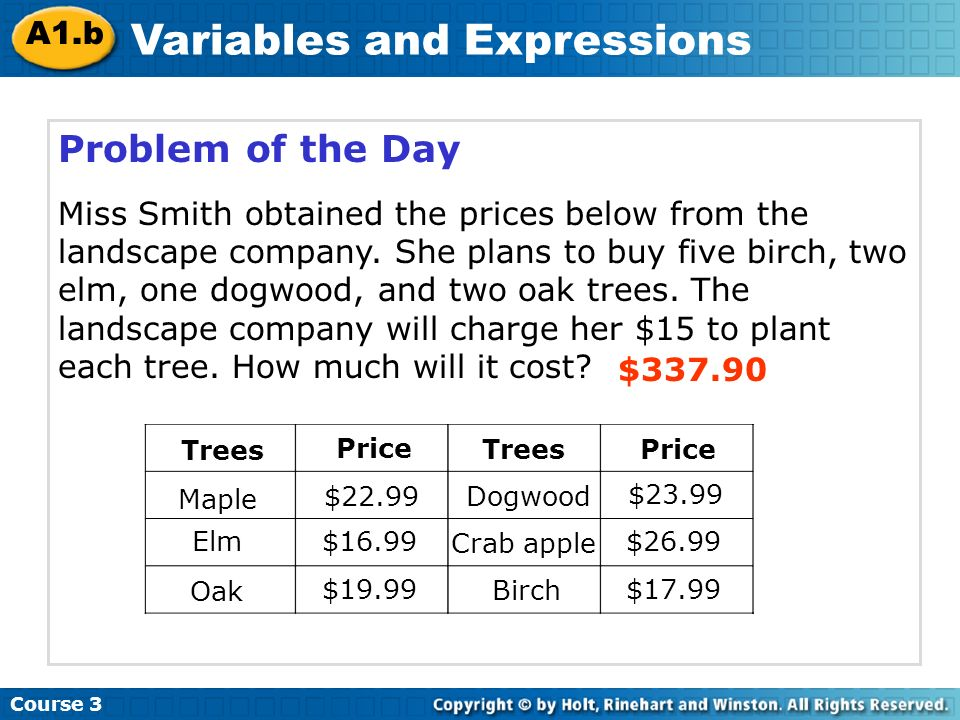 Learn to evaluate algebraic expressions. Course 3 A1.b Variables and Expressions