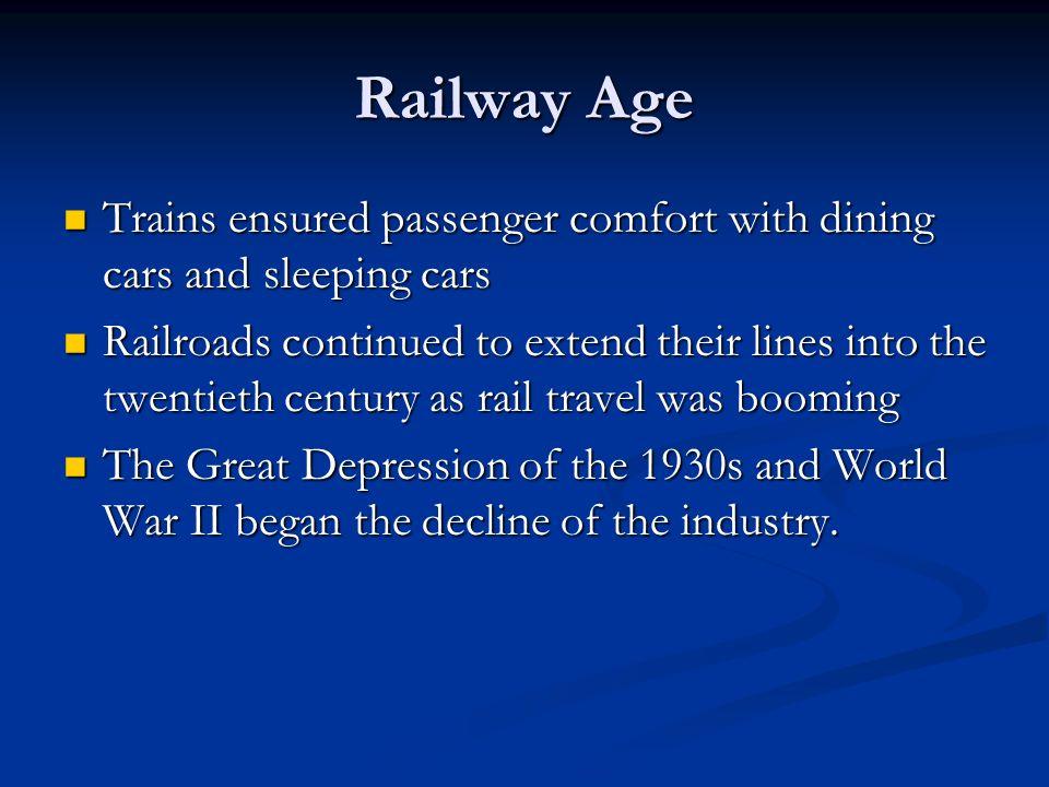 Railway Age Trains ensured passenger comfort with dining cars and sleeping cars Trains ensured passenger comfort with dining cars and sleeping cars Ra