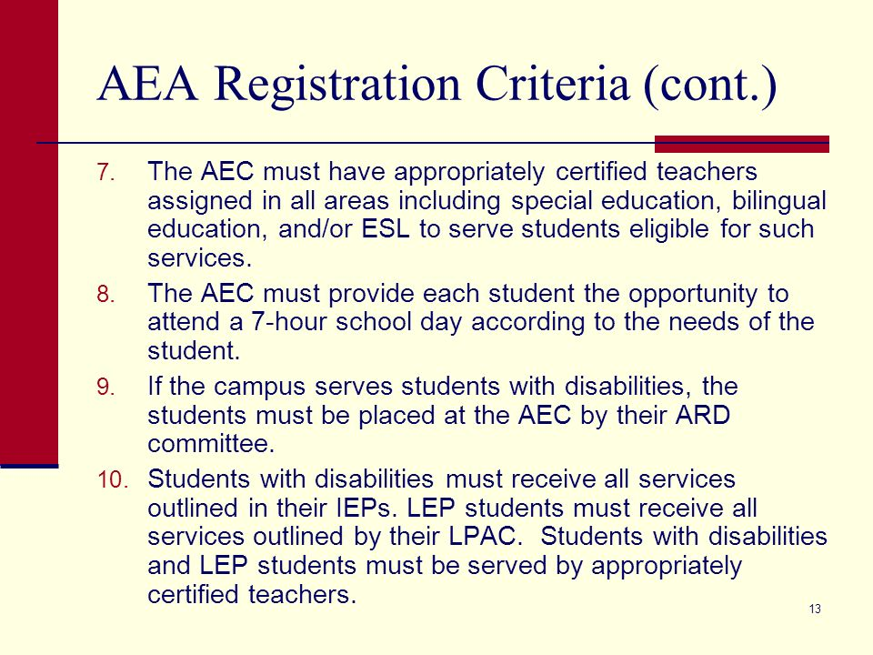 13 AEA Registration Criteria (cont.) 7.