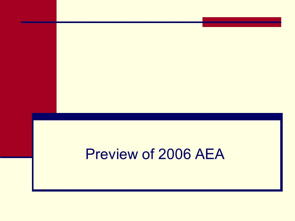 Preview of 2006 AEA