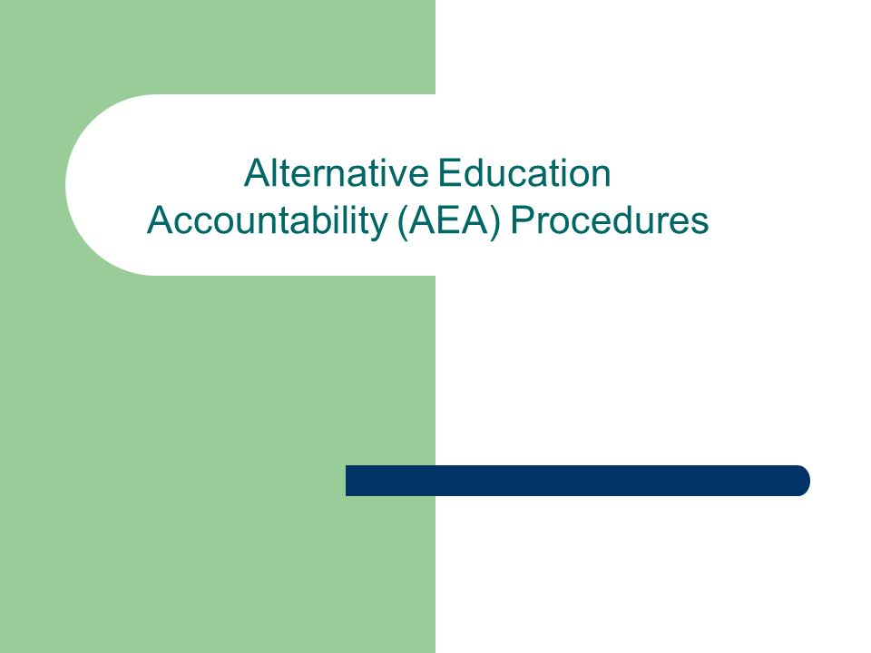 Alternative Education Accountability (AEA) Procedures