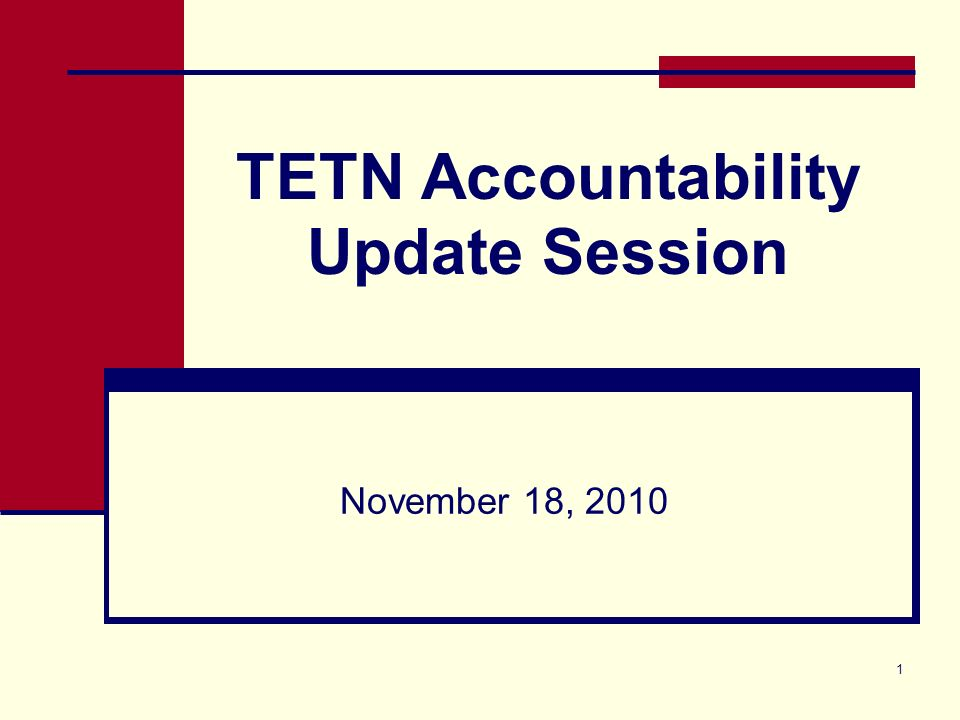 1 TETN Accountability Update Session November 18, 2010