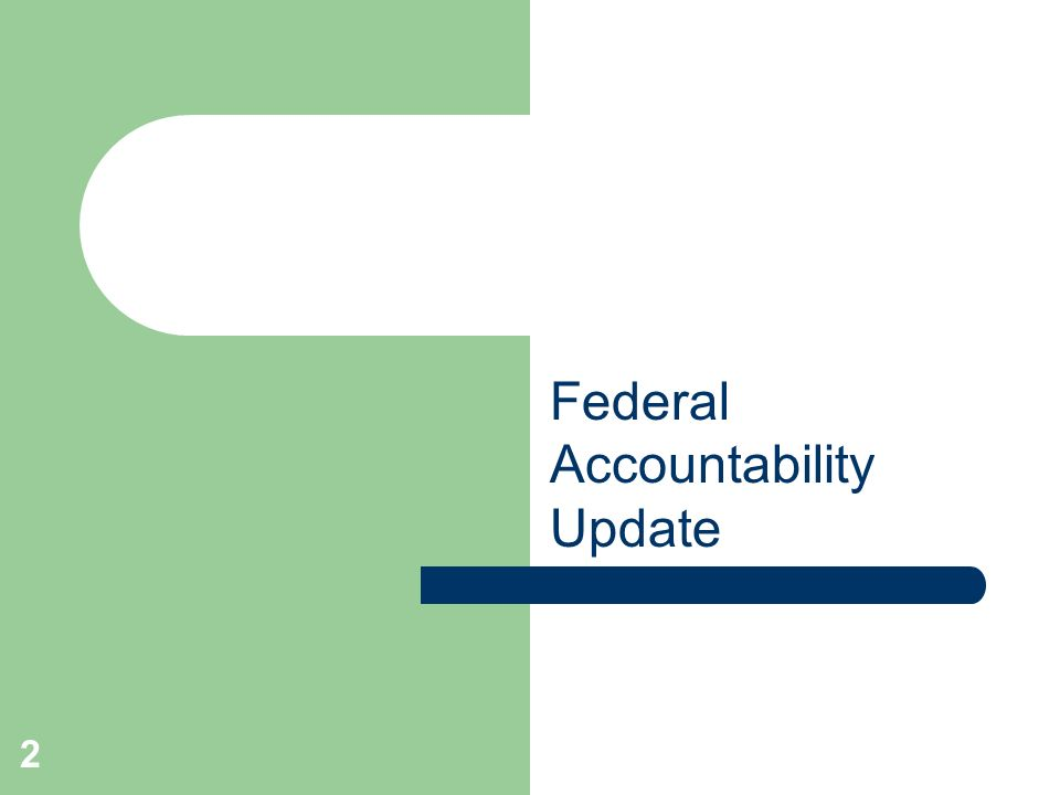 2 Federal Accountability Update