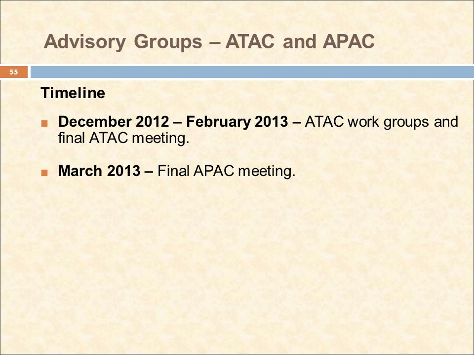 Advisory Groups – ATAC and APAC Timeline December 2012 – February 2013 – ATAC work groups and final ATAC meeting.