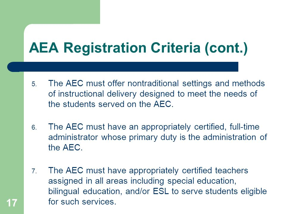 17 AEA Registration Criteria (cont.) 5.