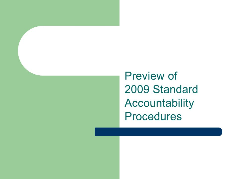 Preview of 2009 Standard Accountability Procedures