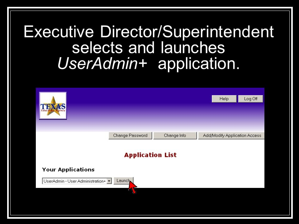 Executive Director/Superintendent selects and launches UserAdmin+ application.